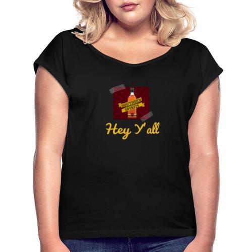 Hey Y'all Logo Sticker - Women's Roll Cuff T-Shirt