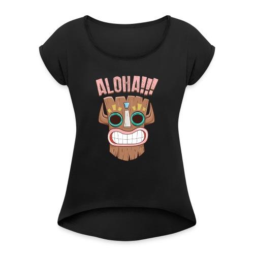 ALOHA 01 - Women's Roll Cuff T-Shirt