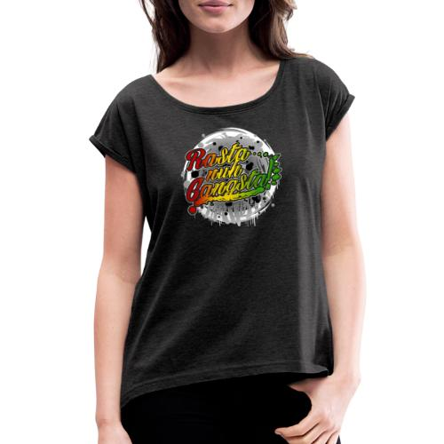 Rasta nuh Gangsta - Women's Roll Cuff T-Shirt