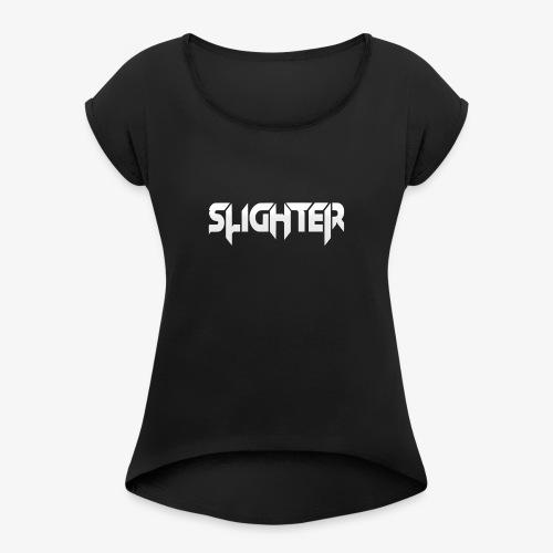 Slighter Logo - Women's Roll Cuff T-Shirt