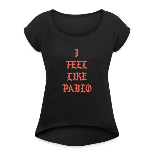 Pablo - Women's Roll Cuff T-Shirt