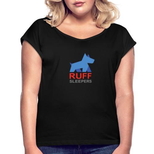 ruffsleepers logo 01 - Women's Roll Cuff T-Shirt