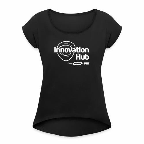 Innovation Hub white logo - Women's Roll Cuff T-Shirt
