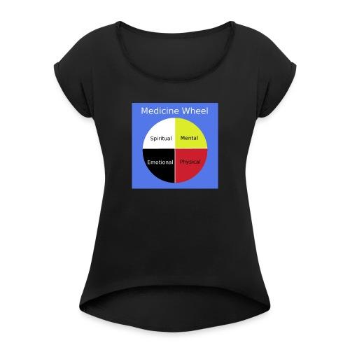 Native Medicine Wheel - Women's Roll Cuff T-Shirt