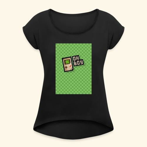 oh boy handy - Women's Roll Cuff T-Shirt