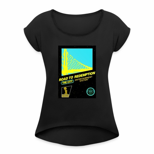 Road to Redemption - Women's Roll Cuff T-Shirt