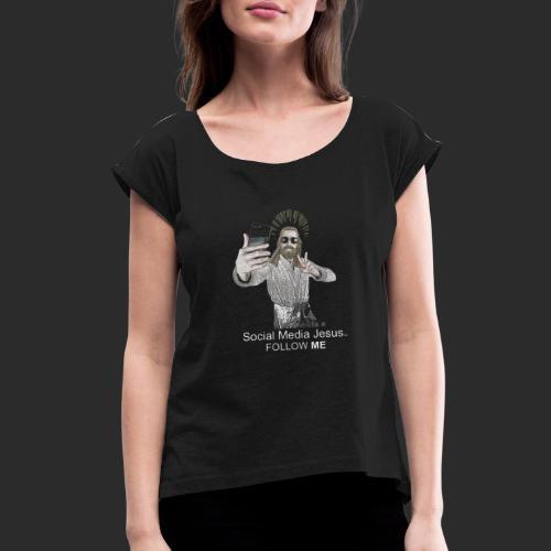 Social Media Jesus - Women's Roll Cuff T-Shirt