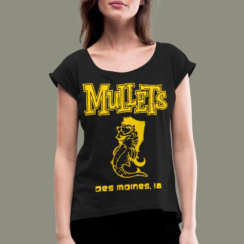 Mullets Color Series - Women's Roll Cuff T-Shirt