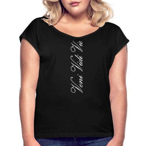 Zyzz Veni Vidi Vici Calli text - Women's Roll Cuff T-Shirt