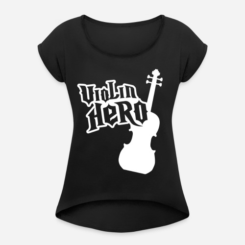Violin Hero - Women's Roll Cuff T-Shirt