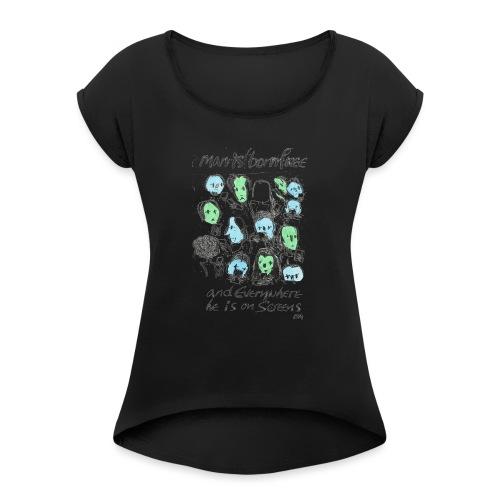 Man is born Free - Women's Roll Cuff T-Shirt