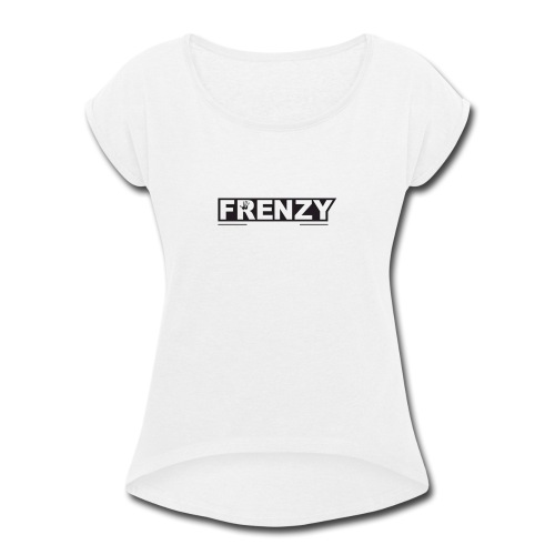 Frenzy - Women's Roll Cuff T-Shirt