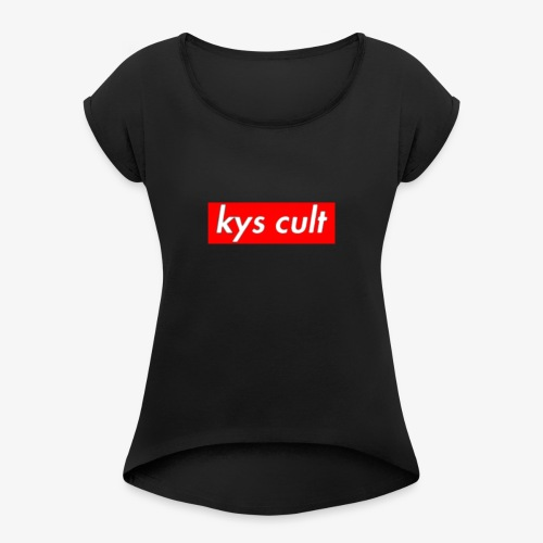 kys cult red - Women's Roll Cuff T-Shirt