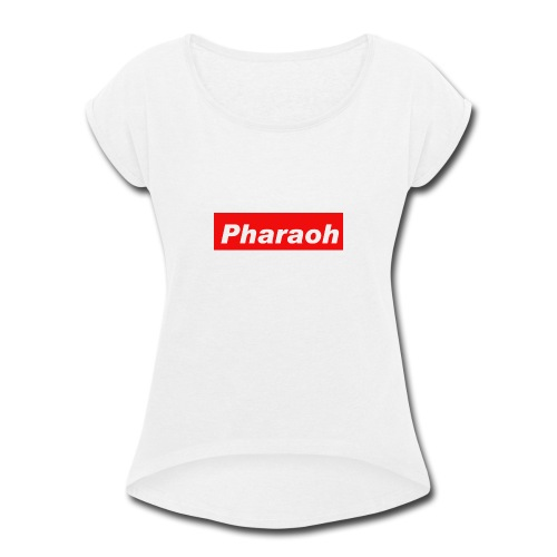 Pharaoh - Women's Roll Cuff T-Shirt
