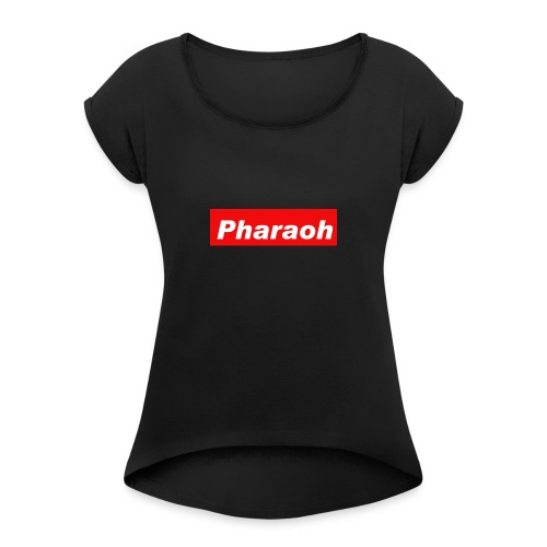 Pharaoh - Women's Roll Cuff T-Shirt