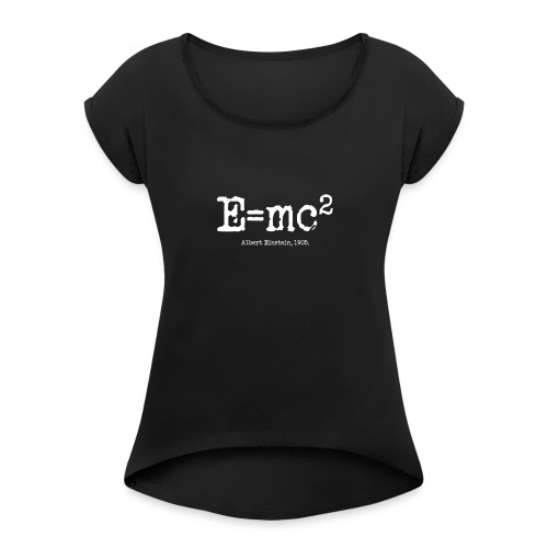 E=mc2 - Women's Roll Cuff T-Shirt