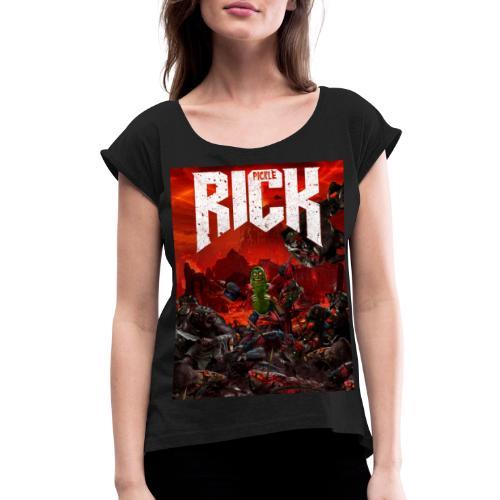 Pickle Doom - Women's Roll Cuff T-Shirt