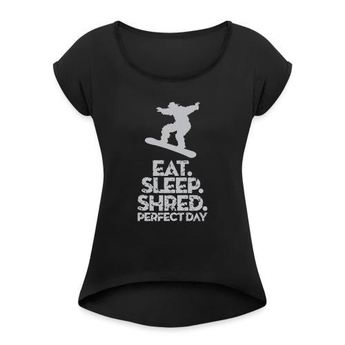 Snowboarder Shred - Women's Roll Cuff T-Shirt