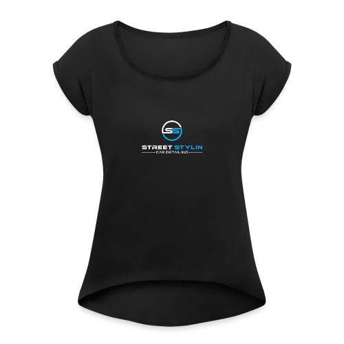 Street Stylin Car Detailing - Women's Roll Cuff T-Shirt
