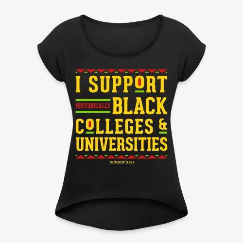 I Support HBCUs - Women's Roll Cuff T-Shirt