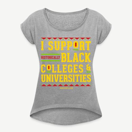 I Support HBCUs - Women's Roll Cuff T-Shirt
