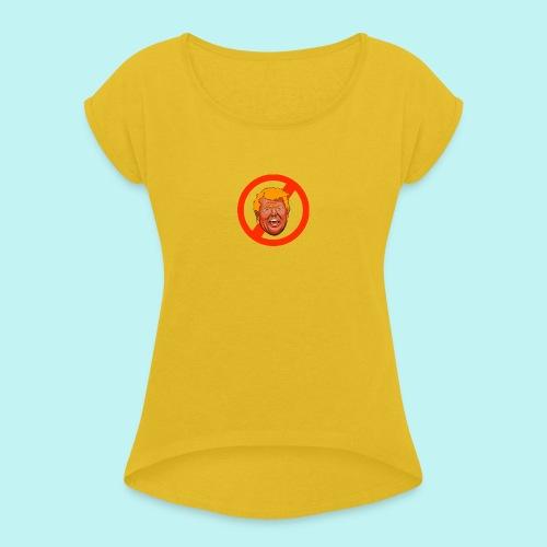 Dump Trump - Women's Roll Cuff T-Shirt
