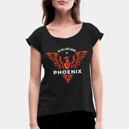 phoenix bird born reborn - Women's Roll Cuff T-Shirt