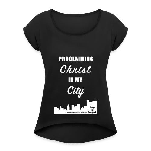 Proclamer le Christ dans ma ville - T-shirt Femme à manches retournées