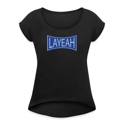 White LaYeah Shirts - Women's Roll Cuff T-Shirt
