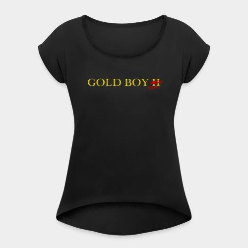 Gold Boy One - Women's Roll Cuff T-Shirt