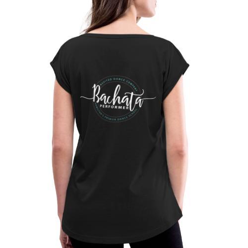 Nuvitzo Ladies Bachata Back Only - Women's Roll Cuff T-Shirt