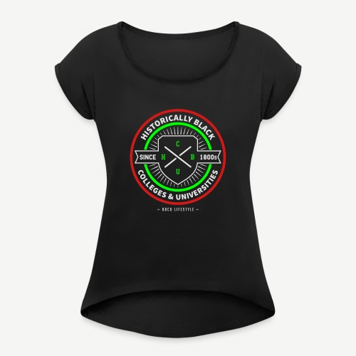 Historically Black Colleges and Universities - Women's Roll Cuff T-Shirt