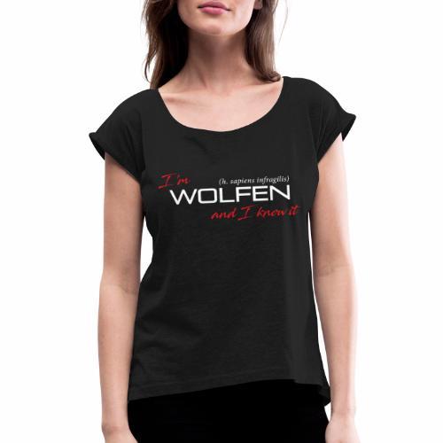 Front/Back: Wolfen Atitude on Dark - Adapt or Die - Women's Roll Cuff T-Shirt