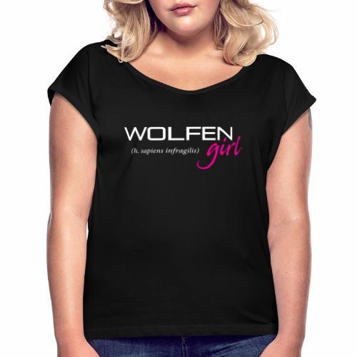 Front/Back: Wolfen Girl on Dark - Adapt or Die - Women's Roll Cuff T-Shirt