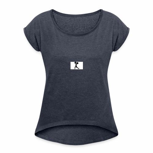 Weight lifters - Women's Roll Cuff T-Shirt