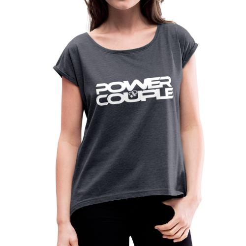 #PowerCouple Female-Female - Women's Roll Cuff T-Shirt