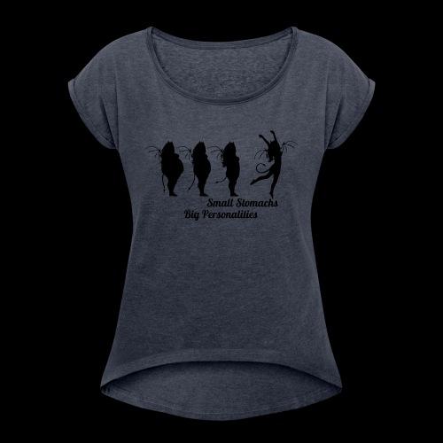 Small Stomachs big personalities - Women's Roll Cuff T-Shirt