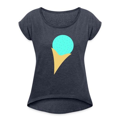 Bubble Gum Ice-Cream - Women's Roll Cuff T-Shirt