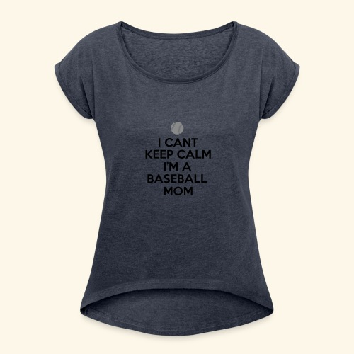 Baseball Mom Shirt - Women's Roll Cuff T-Shirt
