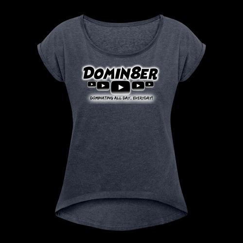 Domin8er - Women's Roll Cuff T-Shirt