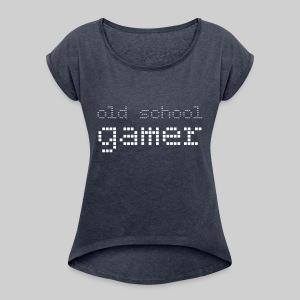 Old School Gamer - Women's Roll Cuff T-Shirt