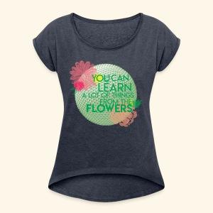 flowerandgarden - Women's Roll Cuff T-Shirt