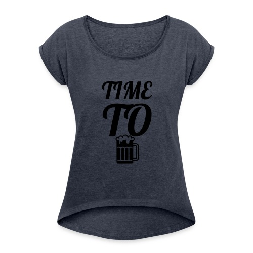 Time To Drink - Women's Roll Cuff T-Shirt