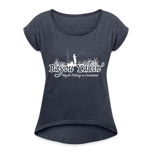 Bayou Yakin' Logo in White - Women's Roll Cuff T-Shirt