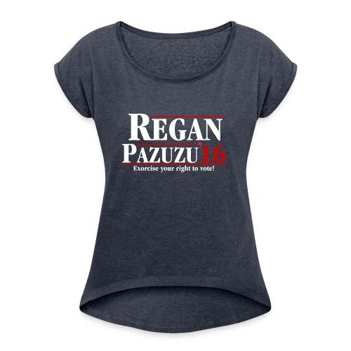 Regan Pazuzu Campaign Shirt - Women's Roll Cuff T-Shirt