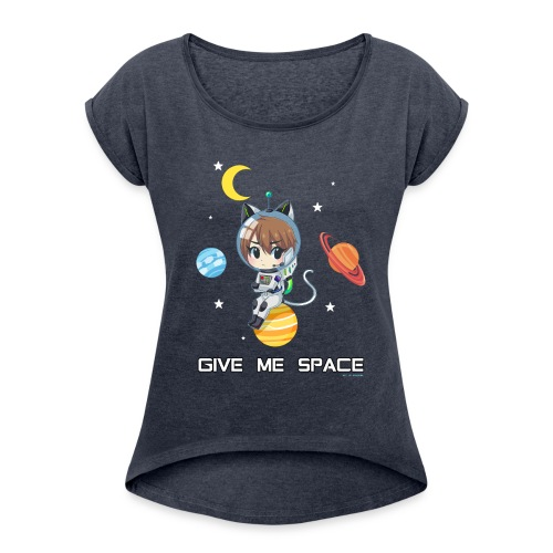 Give me space - Women's Roll Cuff T-Shirt