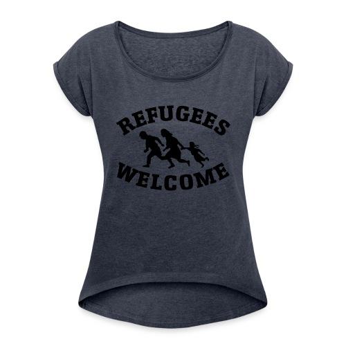 refugees welcome - Women's Roll Cuff T-Shirt