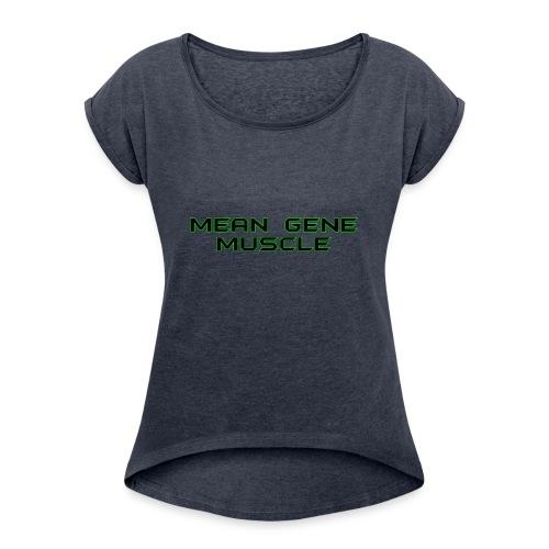 Mean Gene - Women's Roll Cuff T-Shirt