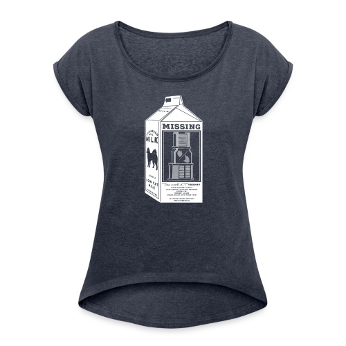 Missing - Women's Roll Cuff T-Shirt