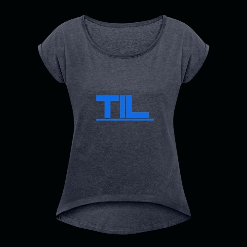 This Is Life - Women's Roll Cuff T-Shirt